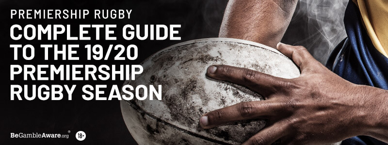 Complete Guide To The 19/20 Gallagher Premiership