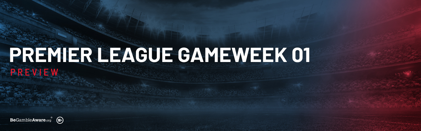 Premier League Gameweek 1 Preview