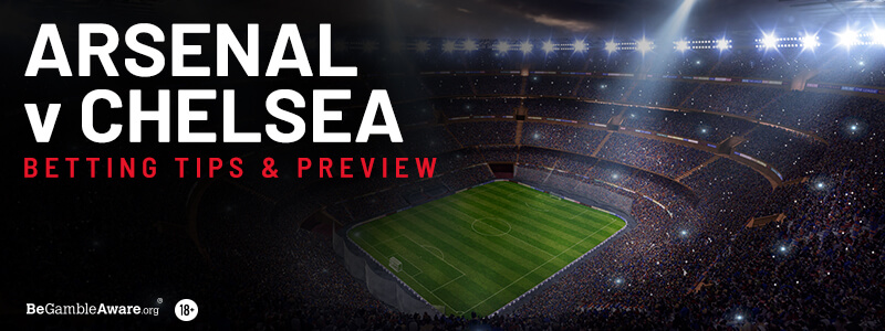Arsenal v Chelsea Betting Tips