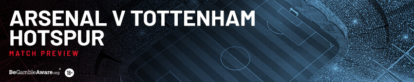 Arsenal v Tottenham Betting Tips and Preview