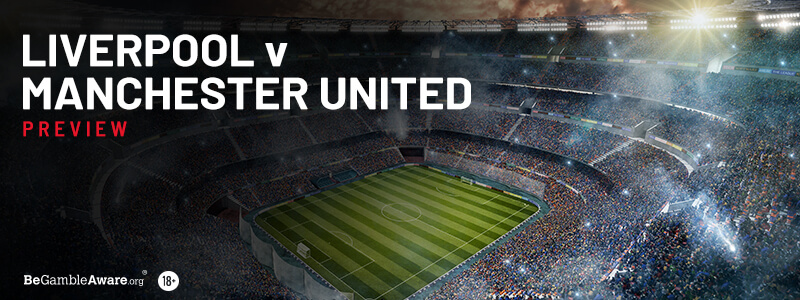 Liverpool v Manchester United Betting Tips & Preview