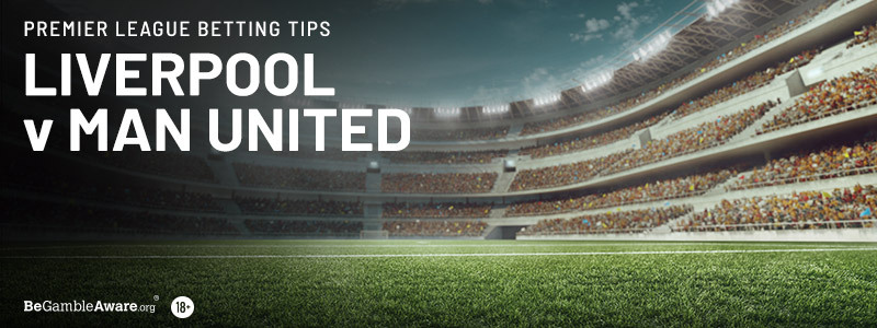 Liverpool v Manchester United Betting Tips