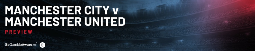 Manchester City v Manchester United Betting Preview