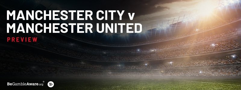 Manchester City v Manchester United Betting Tips and Preview