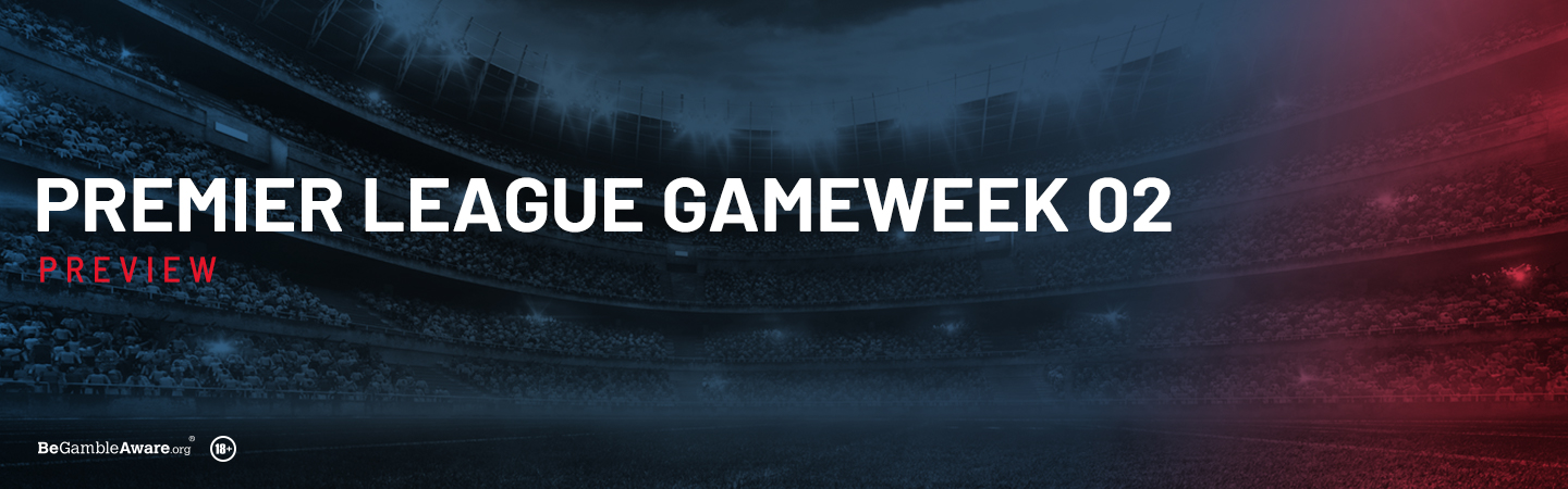 Premier League Gameweek 2 Preview