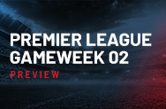 Premier League Week 2 Preview