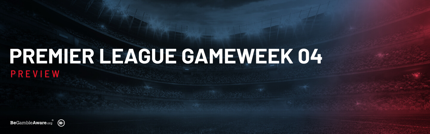 Premier League Gameweek 4 Preview and Tips
