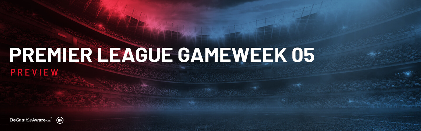 Premier League Gameweek 5 Preview and Tips