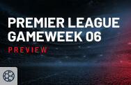 Premier League Week 6 Preview