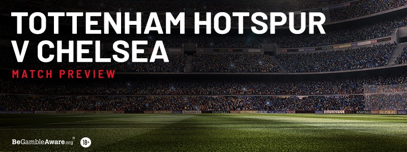 Tottenham v Chelsea Betting Tips and Preview