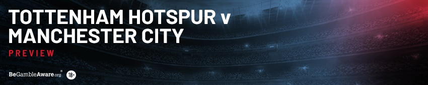 Tottenham Hotspur v Manchester City Betting Preview