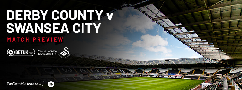 Derby County v Swansea City Match Preview