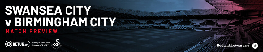 Swansea City v Birmingham City Match Preview