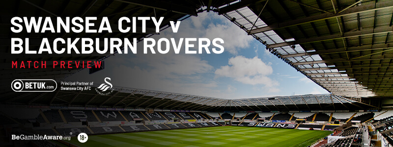 Swansea City v Blackburn Rovers Match Preview