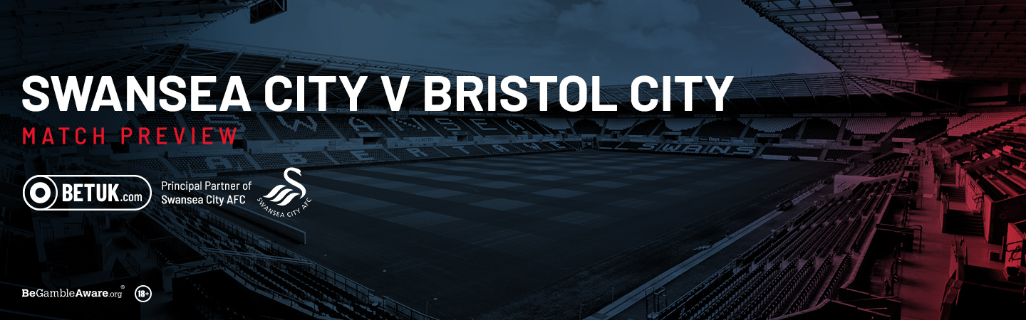 Swansea City v Bristol City Match Preview
