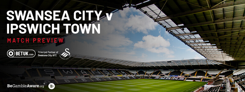 Swansea City v Ipswich Town Match Preview