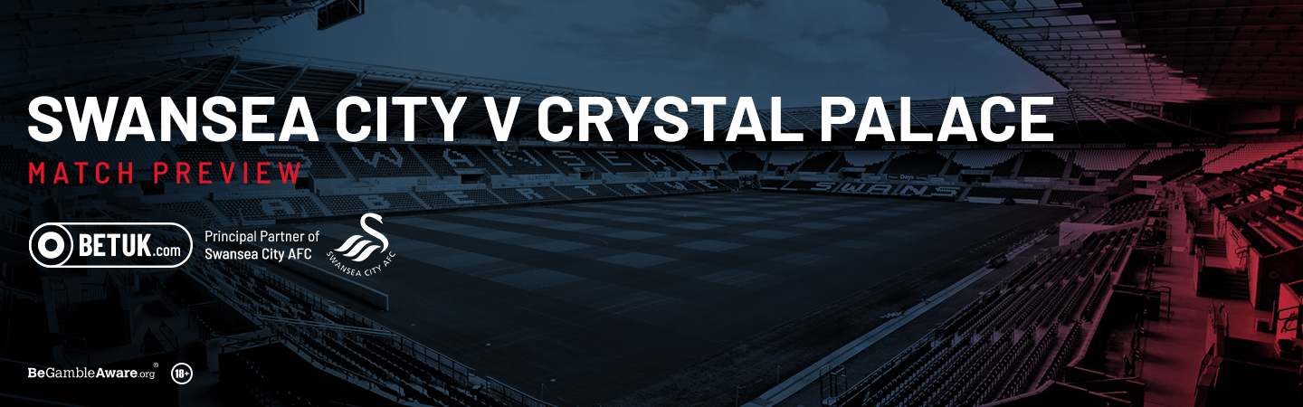 Swansea City v Crystal Palace Match Preview