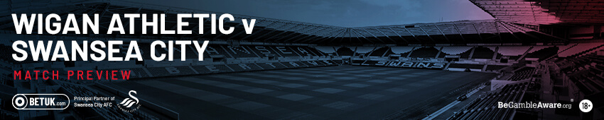Wigan v Swansea City Match Preview