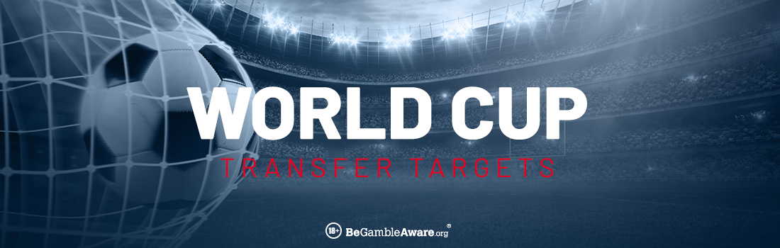 World Cup Transfer Targets