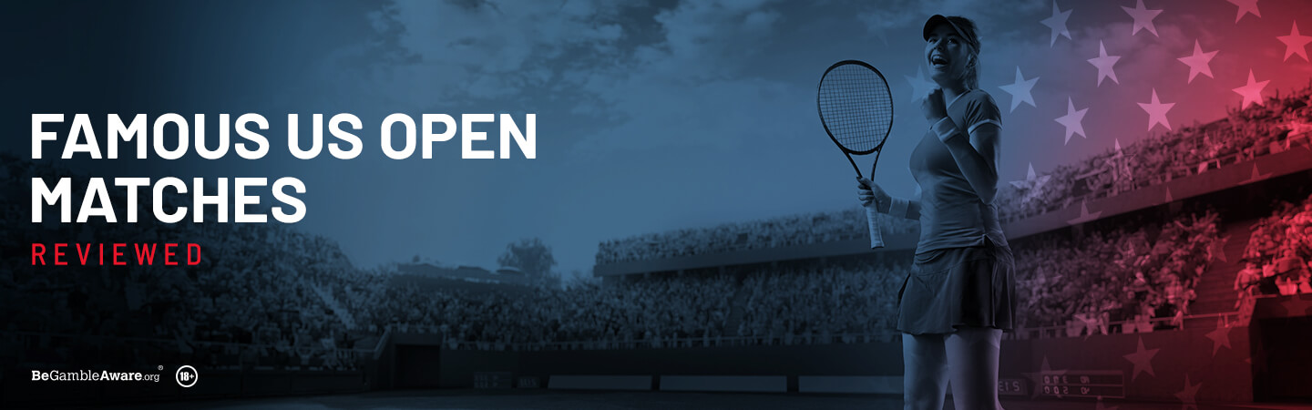 Most Famous US Open Matches